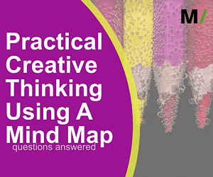 Practical Creative Thinking Using A Mind Map