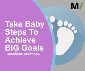 Take Baby Steps To Achieve BIG Goals